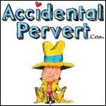 Accidental Pervert